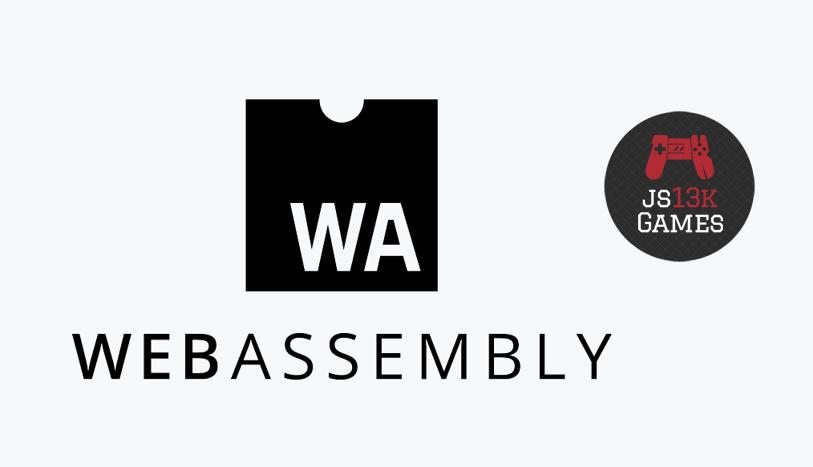 WebAssembly: C++ and WebGL for js13k game jam